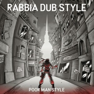 Poor Man style Rabbia Dub Style (2014)